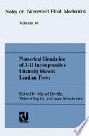 Numerical Simulation of 3-D Incompressible Unsteady Viscous Laminar Flows A GAMM-Workshop