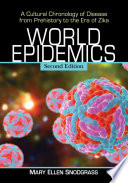Cover image:  World epidemics : a cultural chronology of disease from prehistory to the era of Zika
