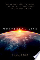 Cover image:  universal life: an inside look behind the race to discover life beyond earth