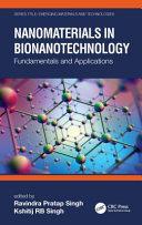 Nanomaterials in bionanotechnology : fundamentals and applications